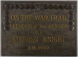 """On the war trail"" : presented to Denver by Stephen Knight, A.D., 1922."