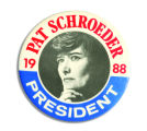 Tom Gray's button from Pat Schroeder presidential campaign. Remember the Colorado congresswoman's...