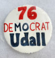 "A button from Arizona Rep. Morris ""Mo"" Udall's 1976 Presidential Campaign. He lost to..."